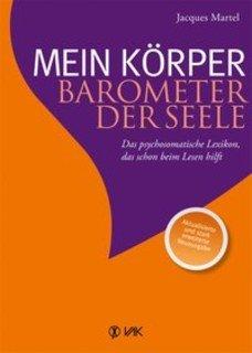 Mein Körper - Barometer der Seele/Jacques Martel