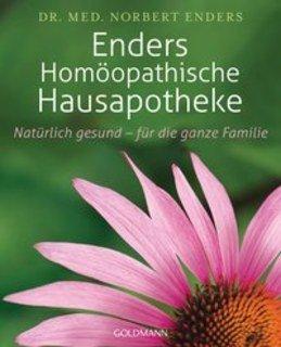 Enders' Homöopathische Hausapotheke/Norbert Enders
