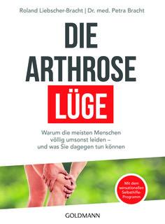 Die Arthrose Lüge/Petra Bracht / Roland Liebscher-Bracht