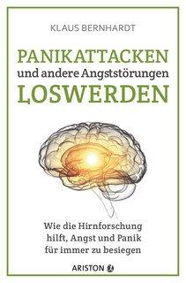 Panikattacken und andere Angststörungen loswerden/Klaus Bernhardt