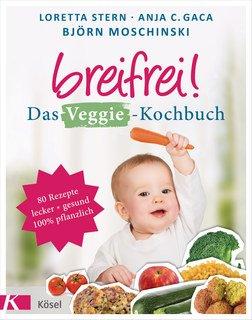 Breifrei! Das Veggie-Kochbuch/Stern / Gaca,/ Moschinski