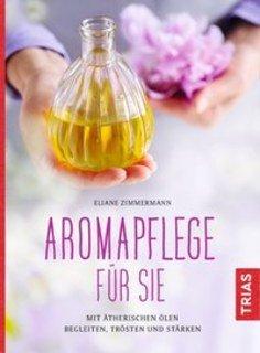 Aromapflege für Sie/Eliane Zimmermann