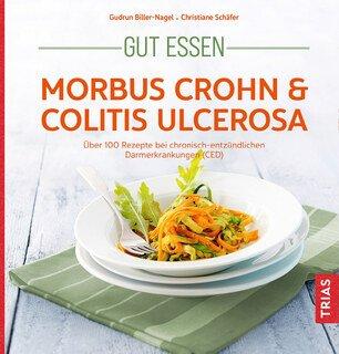 Gesund essen - Morbus Crohn & Colitis Ulcerosa/Jürgen Schäfer / von Grit Engeln