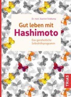 Gut leben mit Hashimoto/Joachim Feldkamp