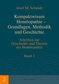 Kompaktwissen Homöopathie  Grundlagen, Methodik und Geschichte/Josef M. Schmidt