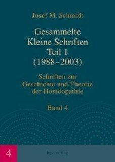Gesammelte Kleine Schriften Teil 1 (1988-2003)/Josef M. Schmidt