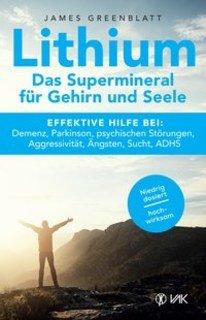 Lithium - Das Supermineral für Gehirn und Seele/James Greenblatt