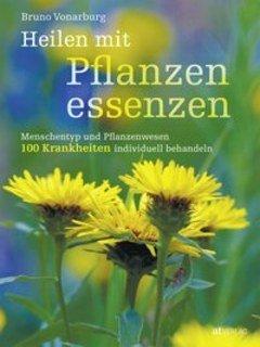 Heilen mit Pflanzenessenzen, Bruno Vonarburg