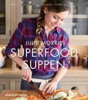 Superfood Suppen/Julie Morris
