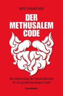 Der Methusalem-Code/Bert Ehgartner