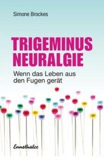 Trigeminus-Neuralgie/Simone Brockes