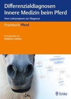 Differenzialdiagnosen Innere Medizin beim Pferd/Heidrun Gehlen