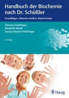 Handbuch der Biochemie nach Dr. Schüßler, Thomas Feichtinger / Elisabeth Mandl / Susana Niedan-Feichtinger