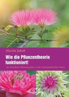 Wie die Pflanzentheorie funktioniert!, Martin Jakob