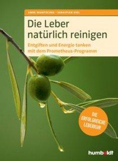 Die Leber natürlich reinigen, Anne Wanitschek / Sebastian Vigl