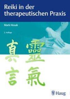 Reiki in der therapeutischen Praxis, Mark Hosak