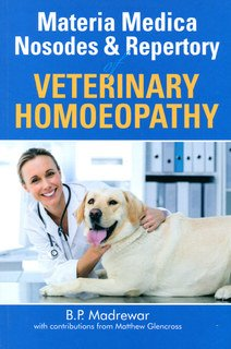 Materia Medica, Nosodes and Repertory Veterinary Homoeopathy, B.P. Madrewar