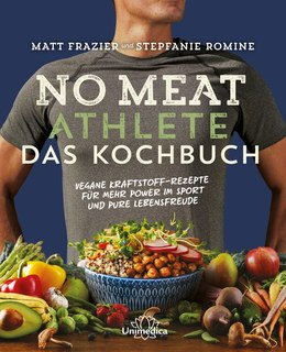 No Meat Athlete - Das Kochbuch/Matt Frazier / Stepfanie Romine