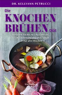 Die Knochenbrühen-Diät-E-Book/Kellyann Petrucci