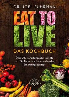 Eat to Live - Das Kochbuch- E-Book, Joel Fuhrman