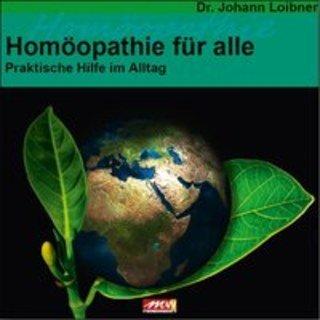 Homöopathie für alle/Johann Loibner