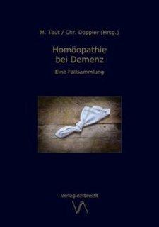 Homöopathie bei Demenz/Michael Teut / Christine Doppler