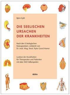 Björn Eybl: Die seelischen Ursachen der Krankheiten
