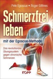 Schmerzfrei leben mit der Egoscue-Methode/Egoscue P./ Gittines R.