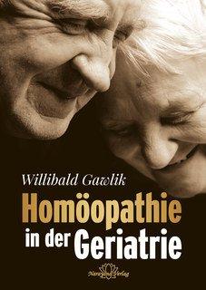 Homöopathie in der Geriatrie-E-Book, Willibald Gawlik