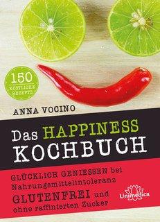Das HAPPINESS Kochbuch, Anna Vocino