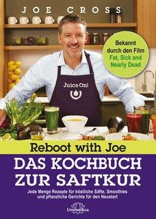 Reboot with Joe - Das Kochbuch zur Saftkur/Joe Cross