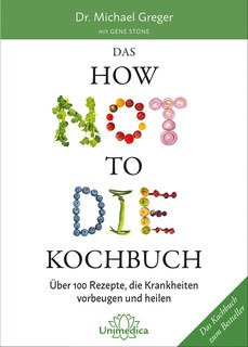 Das HOW NOT TO DIE Kochbuch/Michael Greger / Gene Stone