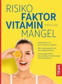 Risikofaktor Vitaminmangel, Andreas Jopp