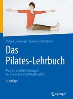 Das Pilates-Lehrbuch/Verena Geweniger / Alexander Bohlander