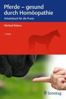 Pferde - gesund durch Homöopathie/Michael Rakow