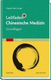 Leitfaden Chinesische Medizin-Grundlagen, Claudia Focks