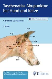 Taschenatlas Akupunktur bei Hund und Katze/Christina Eul-Matern