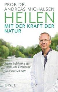 Heilen mit der Kraft der Natur/Andreas Michalsen