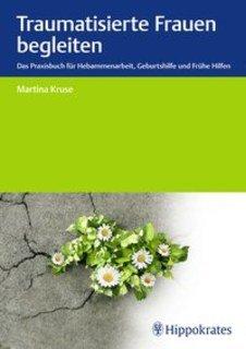 Traumatisierte Frauen begleiten/Martina Kruse