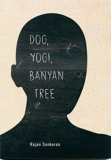 DOG, YOGI, BANYAN TREE, Rajan Sankaran