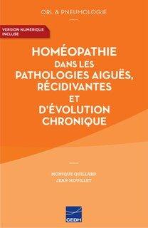 Homéopathie dans les pathologies aigues, récidivantes et d'évolution chronique/Quillard M. / Mouillet J-P