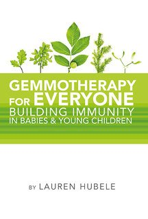 Gemmotherapy for Everyone/Lauren Hubele