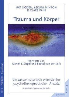 Trauma und Körper/Pat Ogden / Kekuni Minton / Clare Pain