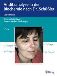 Antlitzanalyse in der Biochemie nach Dr. Schüßler/Thomas Feichtinger / Susana Niedan-Feichtinger