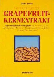 Gesund sein mit Grapefruitkernextrakt, Allan Sachs