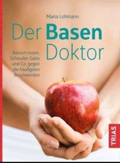 Der Basen-Doktor/Maria Lohmann