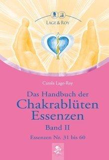 Das Handbuch der Chakrablüten Essenzen Band II/Carola Lage-Roy