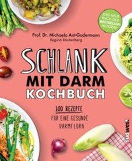 Schlank mit Darm Kochbuch/Michaela Axt-Gadermann / Regina Rautenberg