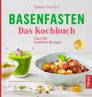 Basenfasten - Das Kochbuch, Sabine Wacker