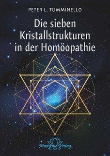 Die sieben Kristallstrukturen in der Homöopathie/Peter L. Tumminello